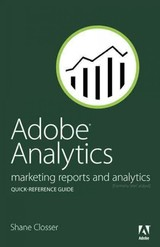 Adobe Analytics Quick-reference Guide - Closser, Shane - ISBN: 9780321926944