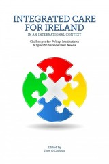 Integrated Care For Ireland In An International Context - Tom O'connor - ISBN: 9781781190807