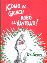 Como El Grinch Robo LA Navidad / How The Grinch Stole Christmas - Seuss, Dr./ Canetti, Yanitzia - ISBN: 9781880507735