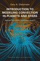 Introduction To Modeling Convection In Planets And Stars - Glatzmaier, Gary A. - ISBN: 9780691141732