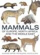 Mammals Of Europe, North Africa And The Middle East - Aulagnier, S.; Haffner, Patrick; Zima, J.; Moutou, Francois; Mitchell-Jones... - ISBN: 9781408113998