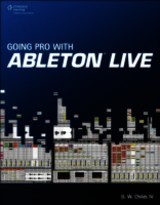 Going Pro With Ableton Live - Childs, G. W., IV - ISBN: 9781435460386