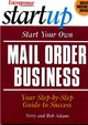 Start Your Own Mail Order Business - Entrepreneur Press; Adams, Rob; Adams, Terry - ISBN: 9781891984792