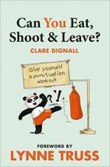 Can You Eat, Shoot And Leave? (workbook) - Dignall, Clare; Truss, Lynne - ISBN: 9780007440931