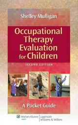 Occupational Therapy Evaluation For Children - Mulligan, Shelley E. - ISBN: 9781451176179