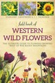 Field Book Of Western Wild Flowers - Armstrong, Margaret - ISBN: 9781628737950