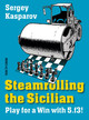Steamrolling The Sicilian - Kasparov, Sergey - ISBN: 9789056914356