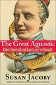 Great Agnostic - Jacoby, Susan - ISBN: 9780300205787