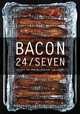 Bacon 24/7 - Gilliam, Theresa/ Armstrong, E. J. (PHT) - ISBN: 9781581572377
