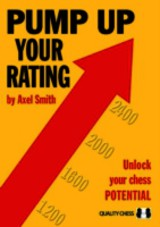 Pump Up Your Rating: Unlock Your Chess Potential - Smith, Axel - ISBN: 9781907982736