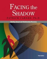 Facing The Shadow - Carnes, Patrick, Ph.D. - ISBN: 9780985063375