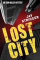 Lost City - Stringer, Jay - ISBN: 9781612183404