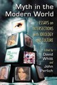 Myth In The Modern World - Whitt, David (EDT)/ Perlich, John (EDT) - ISBN: 9780786478408