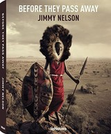 Before They Pass Away - Nelson, Jimmy - ISBN: 9783832797591