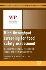 Woodhead Publishing Series in Food Science, Technology and Nutrition, High Throughput Screening for Food Safety Assessment - ISBN: 9780857098016