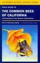 Field Guide To The Common Bees Of California - Lebuhn, Gretchen - ISBN: 9780520272842