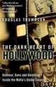 The Dark Heart Of Hollywood - Thompson, Douglas - ISBN: 9781780576107