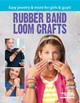 Rubber Band Loom Crafts - Leisure Arts, Inc. (COR) - ISBN: 9781464715495