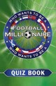 Who Wants To Be A Football Millionaire - ISBN: 9781444710632