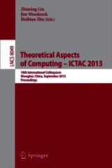 Theoretical Aspects Of Computing -- Ictac 2013 - Liu, Zhiming (EDT) - ISBN: 9783642397172