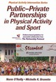 Public-Private Partnerships In Physical Activity And Sport - O'Reilly, Norm, Ph.D./ Brunette, Michelle K./ Murumets, Kelly D. (FRW) - ISBN: 9781450421874