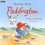 Paddington  A Day At The Seaside & Other Stories - Bond, Michael - ISBN: 9781408410042