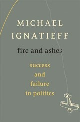 Fire And Ashes - Ignatieff, Michael - ISBN: 9780674725997