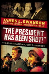 """The President Has Been Shot!"""" - Swanson, James L. - ISBN: 9780545490078"""