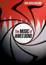 Music Of James Bond - Burlingame, Jon (adjunct Assistant Professor Of Scoring For Motion Pictures And Television, Adjunct Assistant Professor Of Scoring For Motion Pictures And Television, University Of Southern California) - ISBN: 9780199358854