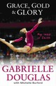 Grace, Gold, And Glory My Leap Of Faith - Burford, Michelle; Douglas, Gabrielle - ISBN: 9780310740674