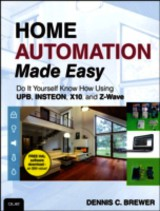 Home Automation Made Easy - Brewer, Dennis C. - ISBN: 9780789751249