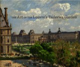 Art Of The Louvre's Tuileries Garden - Corey, Laura/ Deitz, Paula/ Fonkenell, Guillaume/ Guenther, Bruce/ Kennel, Sarah - ISBN: 9780300197372