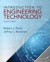 Introduction To Engineering Technology - Pond, Robert J./ Rankinen, Jeffrey L. - ISBN: 9780132840118