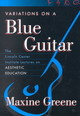 Variations On A Blue Guitar - Greene, Maxine - ISBN: 9780807741351