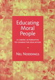 Educating Moral People - Noddings, Nel - ISBN: 9780807741689