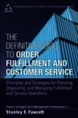 Definitive Guide To Order Fulfillment And Customer Service - Council Of Supply Chain Management Professionals (cscmp); Fawcett, Stanley E.; Fawcett, Amydee - ISBN: 9780133453867