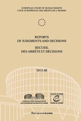 Reports Of Judgments And Decisions 2012 / Recueil Des Arrets Et Decisions 2012 - European Court of Human Rights (COR) - ISBN: 9789462400481