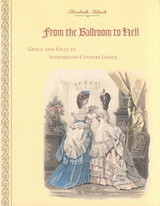 From The Ballroom To Hell - Usa), Elizabeth Aldrich (director, International Early Dance Institute, - ISBN: 9780810109131