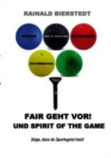 FAIR GEHT VOR! UND SPIRIT OF THE GAME - Bierstedt, Rainald - ISBN: 9783732246427
