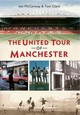 United Tour Of Manchester - Clare, Tom; Mccartney, Iain - ISBN: 9781445619132