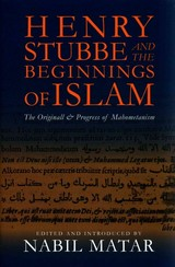 Henry Stubbe And The Beginnings Of Islam - Matar, Nabil - ISBN: 9780231156646