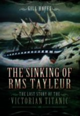 Sinking Of Rms Tayleur: The Lost Story Of The Victorian Titanic - Hoffs, Gill - ISBN: 9781783030477
