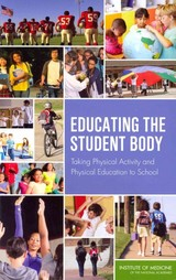 Educating The Student Body - Committee On Physical Activity And Physical Education In The School Environment; Food And Nutrition Board; Institute Of Medicine - ISBN: 9780309283137