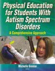 Physical Education For Students With Autism Spectrum Disorders - Grenier, Michelle - ISBN: 9781450419734