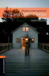 Oxford Bookworms Library: Level 2:: Ghosts International: Troll And Other Stories - Walker, Sarah (london South Bank University, Uk) - ISBN: 9780194793865