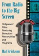 From Radio To The Big Screen - Erickson, Hal - ISBN: 9780786477579