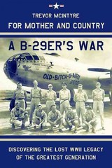 For Mother And Country - A B-29er's War - Mcintyre, Trevor - ISBN: 9781909384156