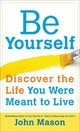 Be Yourself--discover The Life You Were Meant To Live - Mason, John - ISBN: 9780800723385