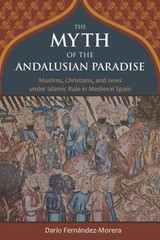 Myth Of The Andalusian Paradise - Fernandez-Morera, Dario - ISBN: 9781610170956