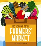 We're Going To The Farmers' Market - Page, Stefan - ISBN: 9781452118345